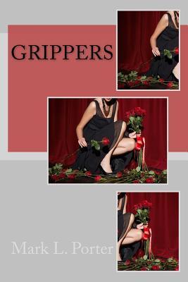 Grippers Mark L. Porter
