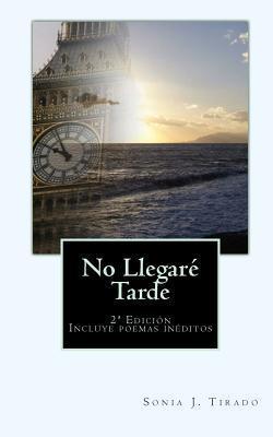 No Llegare Tarde Sonia J Tirado
