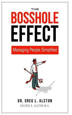 The Bosshole Effect  by  Greg L Alston