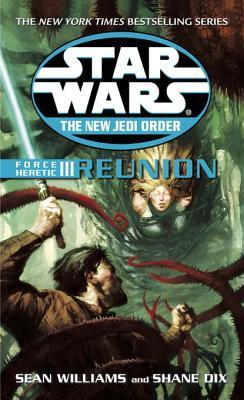 Reunion (Force Heretic, #3) Sean Williams