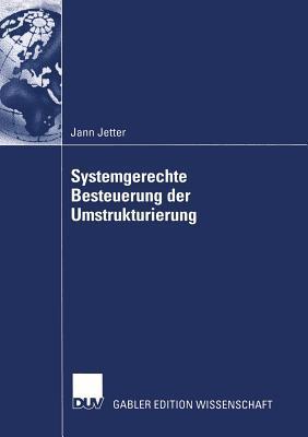 Systemgerechte Besteuerung Der Umstrukturierung  by  Jann Jetter