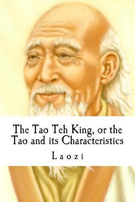 The Tao Teh King, or the Tao and Its Characteristics  by  Lao Tzu