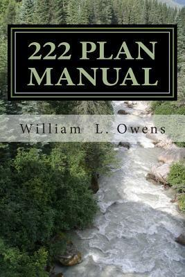 The 222 Plan Manual: The Biblical Plan for Making Disciples William L Owens Th D