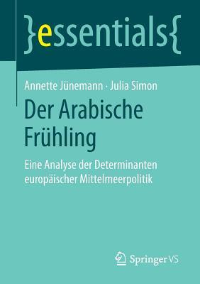 Geschlechterdemokratie Fur Die Arabische Welt: Die Eu-Forderpolitik Zwischen Staatsfeminismus Und Islamismus Annette Junemann