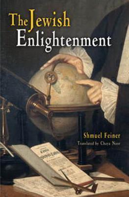 The Jewish Enlightenment  by  Shmuel Feiner