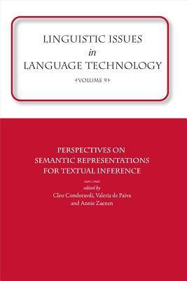 Linguistic Issues in Language Technology Vol 9: Perspectives on Semantic Representations for Textual Inference Cleo Condoravdi