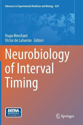 Neurobiology of Interval Timing Hugo Merchant