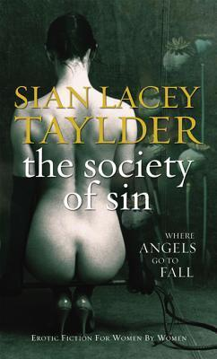 The Society Of Sin  by  Sian Lacey Taylder