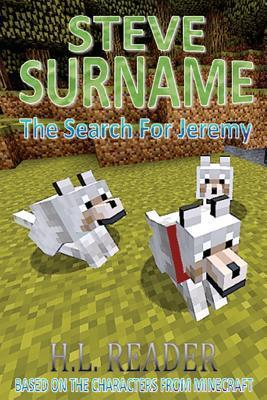 Steve Surname: The Search for Jeremy  by  H L Reader
