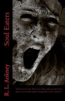Soul Eaters  by  Mrs R L Ankney