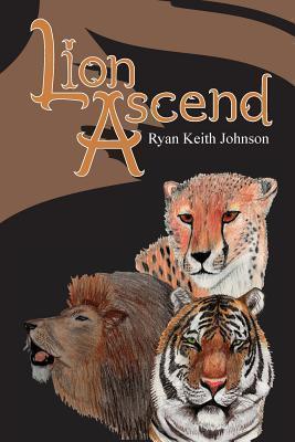 Lion Ascend Ryan Keith Johnson