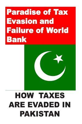 Paradise of Tax Evasion and Failure of World Bank Agha Humayun Amin