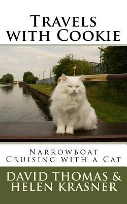 Travels with Cookie: Narrowboat Cruising with a Cat David Thomas