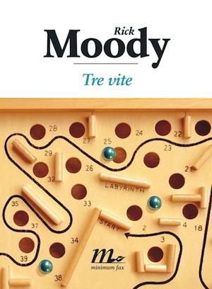 Tre vite  by  Rick Moody