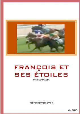 Francois Et Ses Etoiles Yvan Kermadec