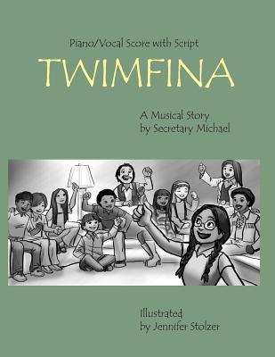 Twimfina: Script and Vocal Score Secretary Michael