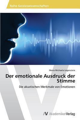 Der Emotionale Ausdruck Der Stimme  by  Legenstein Maria Michaela