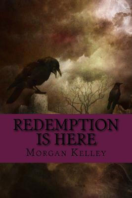 Redemption Is Here: An FBI/Romance Thriller Book 9 Morgan Kelley