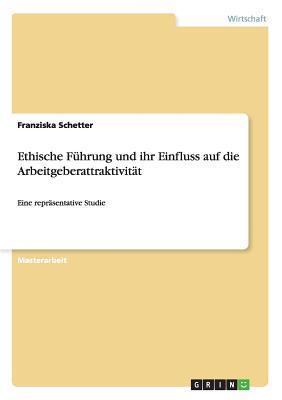 Ethische Fuhrung Und Ihr Einfluss Auf Die Arbeitgeberattraktivitat Claus Dr Schetter