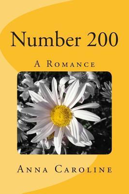 Number 200: A Romance  by  Anna Caroline