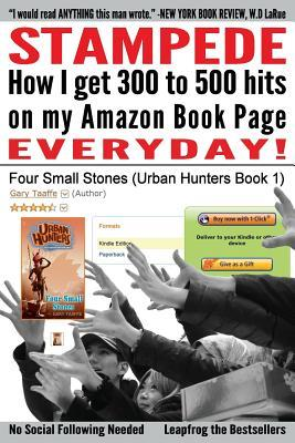 Stampede: How I Get 300 to 500 Hits on My Amazon Book Page Everyday! MR Gary Taaffe