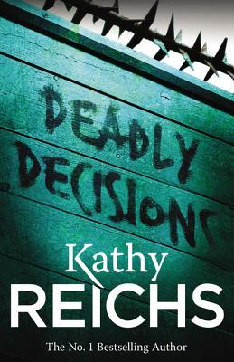 Deadly Decisions: (Temperance Brennan 3)  by  Kathy Reichs