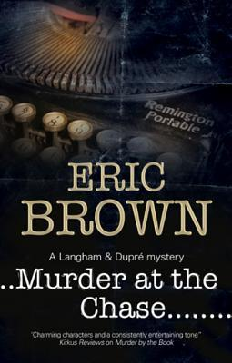 Murder at the Chase: A Locked Room Mystery  by  Eric Brown