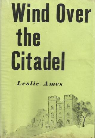 Wind Over the Citadel  by  Leslie Ames