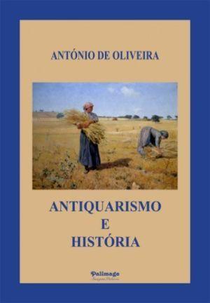 Antiquarismo e História António de Oliveira