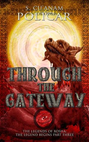 Through the Gateway (The Legend Begins, #3) S. CuAnam Policar