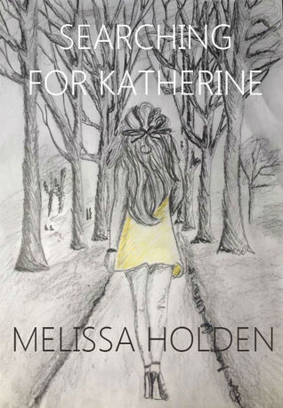 Searching For Katherine  by  Melissa Holden
