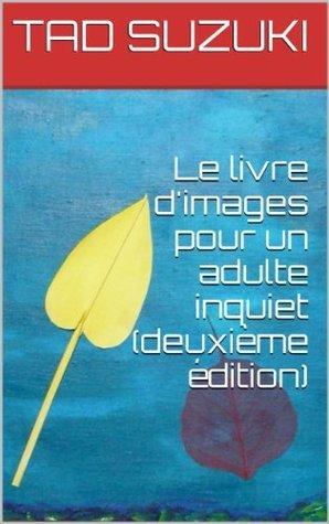 Le livre dimages pour un adulte inquiet  by  TAD SUZUKI