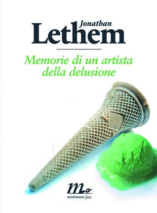 Memorie di un artista della delusione Jonathan Lethem