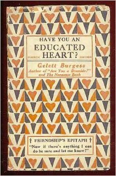 Have You An Educated Heart?  by  Gelett Burgess