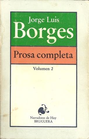 Prosa Completa 2 Jorge Luis Borges