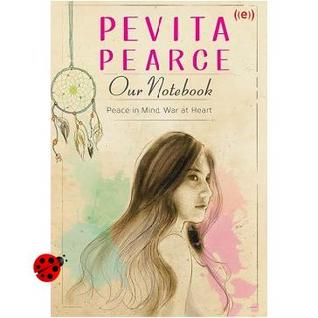 Our Notebook : Peace in Mind, War at Heart  by  Pevita Pearce