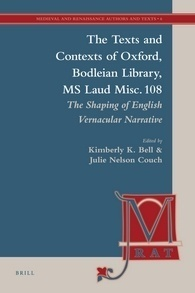 The Texts and Contexts of Oxford, Bodleian Library, MS Laud Misc. 108: The Shaping of English Vernacular Narrative  by  Kimberly K. Bell