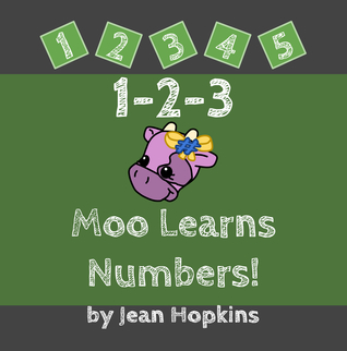 1-2-3 Moo Learns Numbers  by  Jean   Hopkins