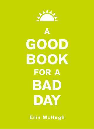 A Good Book for a Bad Day  by  Erin McHugh