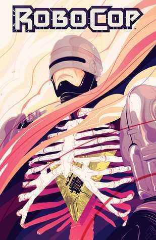 RoboCop: Dead or Alive Vol. 1 Joshua Williamson