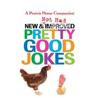 New and Not Bad Pretty Good Jokes  by  Garrison Keillor