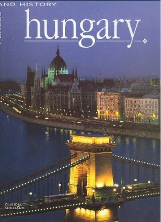 Hungary - Places and History  by  Claudia Sugliano