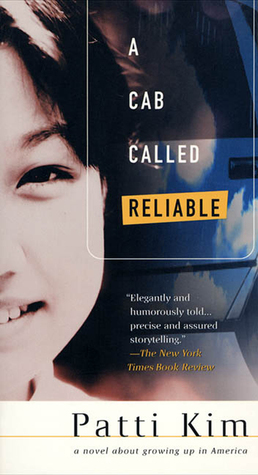A Cab Called Reliable: A Novel  by  Patti Kim
