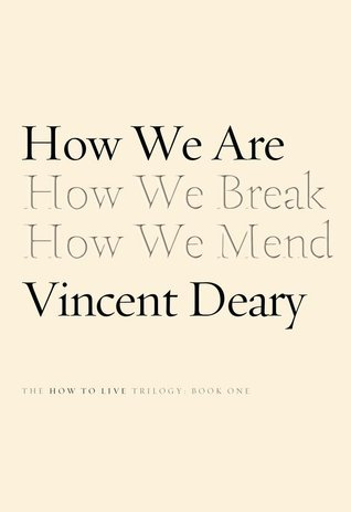 How We Are: Book One of the How to Live Trilogy  by  Vincent Deary