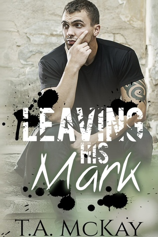 Leaving His Mark (Leaving Marks #1)  by  T.A. McKay
