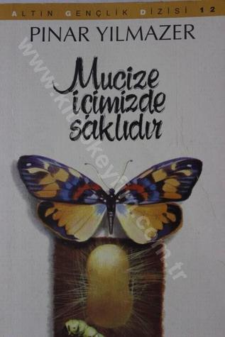 Mucize İçimizde Saklıdır Pınar Yılmazer