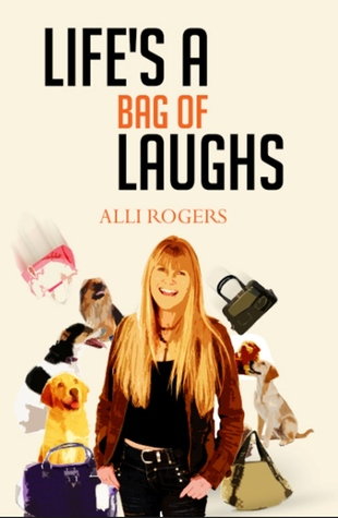 Lifes a Bag of Laughs Alli Rogers