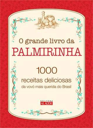 O Grande Livro da Palmirinha  by  Palmirinha Onofre