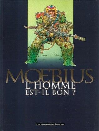 Lhomme est-il bon ?  by  Mœbius