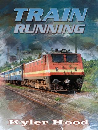 Train Running Kyler Hood